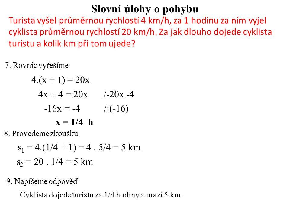 Slovní úlohy o pohybu – úloha č.11 V 7 hodin vyšel chodec průměrnou rychlostí 5 km/h.