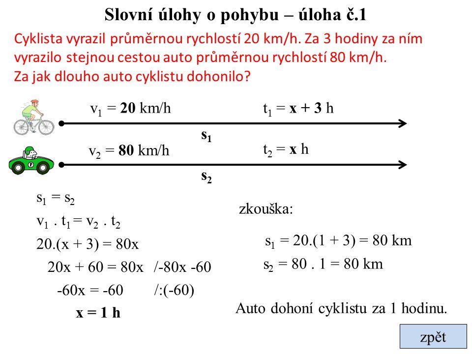 Slovní úlohy o pohybu – úloha č.2 Autobus jede z Prahy do Brna průměrnou rychlostí 90 km/h.