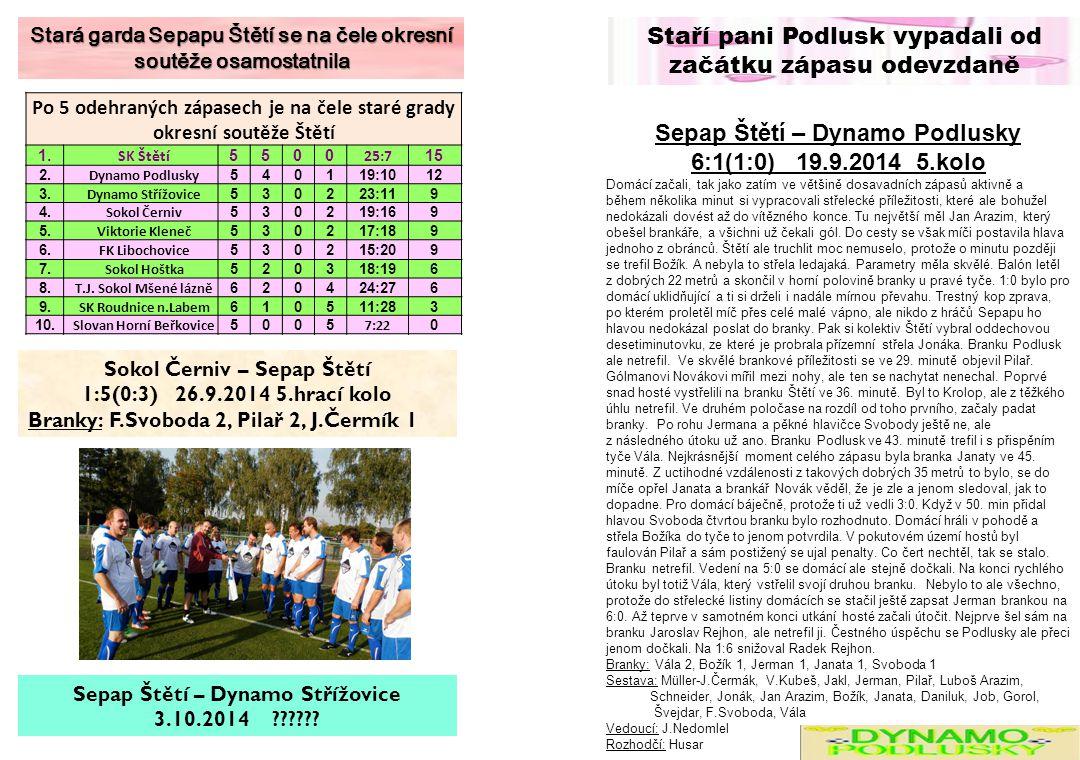 Stará garda Sepapu Štětí se na čele okresní soutěže osamostatnila Po 5 odehraných zápasech je na čele staré grady okresní soutěže Štětí 1. SK Štětí 55