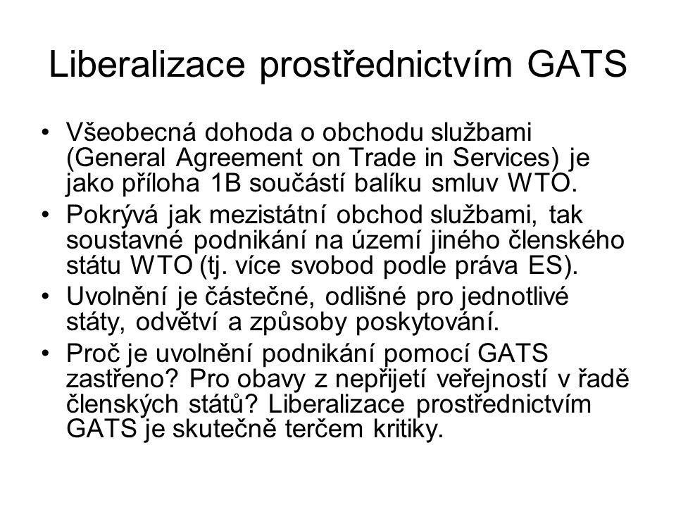Liberalizace prostřednictvím GATS Všeobecná dohoda o obchodu službami (General Agreement on Trade in Services) je jako příloha 1B součástí balíku smlu