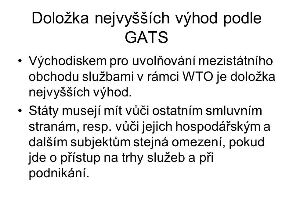 Doložka nejvyšších výhod podle GATS Východiskem pro uvolňování mezistátního obchodu službami v rámci WTO je doložka nejvyšších výhod.