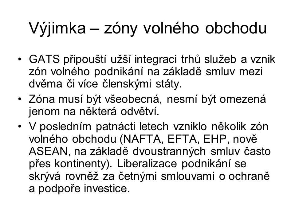 Výjimka – zóny volného obchodu GATS připouští užší integraci trhů služeb a vznik zón volného podnikání na základě smluv mezi dvěma či více členskými s