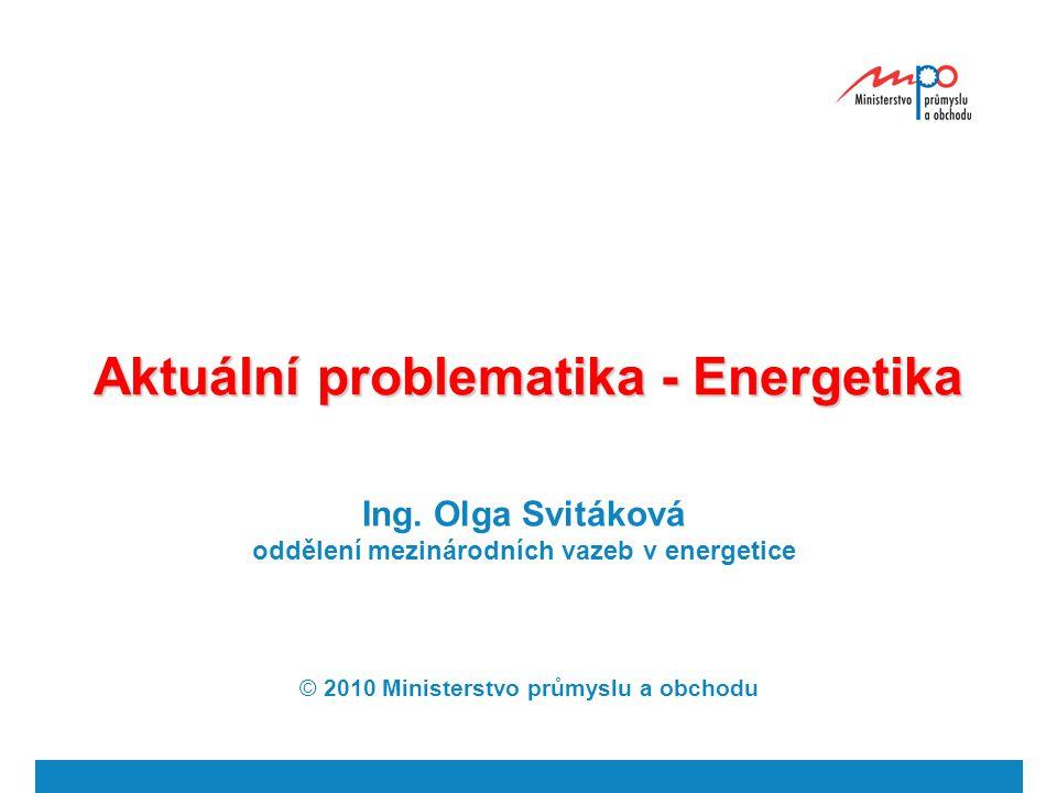  2010  Ministerstvo průmyslu a obchodu 3 Priority EU v oblasti energetiky Akční plán EU pro energetickou bezpečnost a solidaritu Energetická bezpečnost Energetická účinnost Obnovitelné zdroje energie Nízkouhlíkové technologie Vnější vztahy