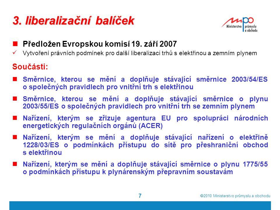  2010  Ministerstvo průmyslu a obchodu 7 3. liberalizační balíček Předložen Evropskou komisí 19. září 2007 Vytvoření právních podmínek pro další li