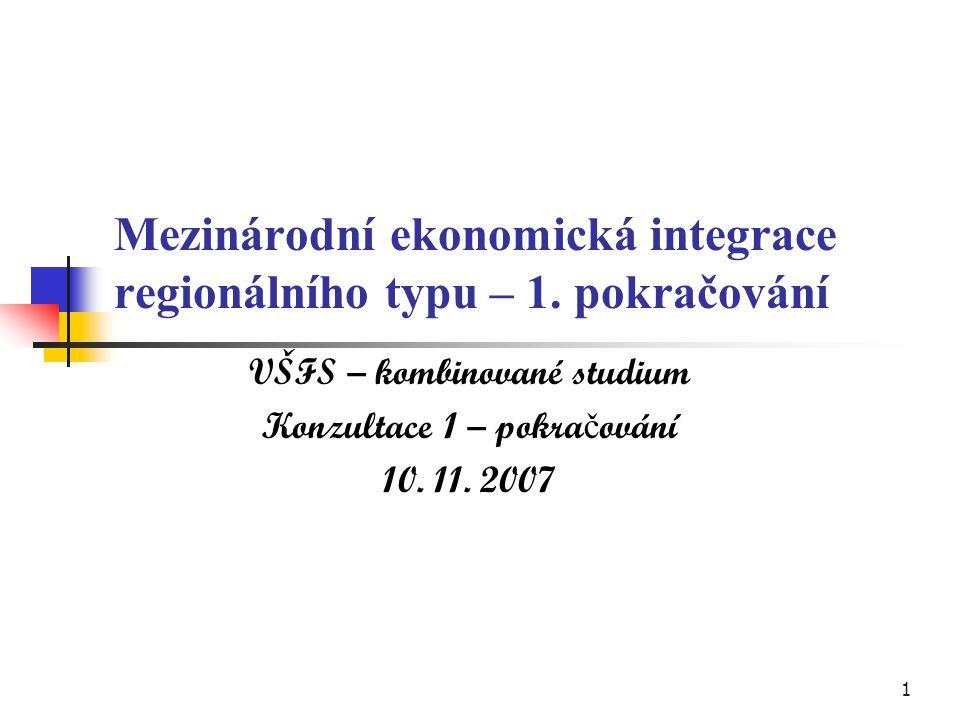 1 Mezinárodní ekonomická integrace regionálního typu – 1.