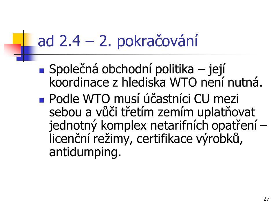 27 ad 2.4 – 2. pokračování Společná obchodní politika – její koordinace z hlediska WTO není nutná.