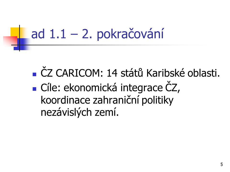 5 ad 1.1 – 2. pokračování ČZ CARICOM: 14 států Karibské oblasti.