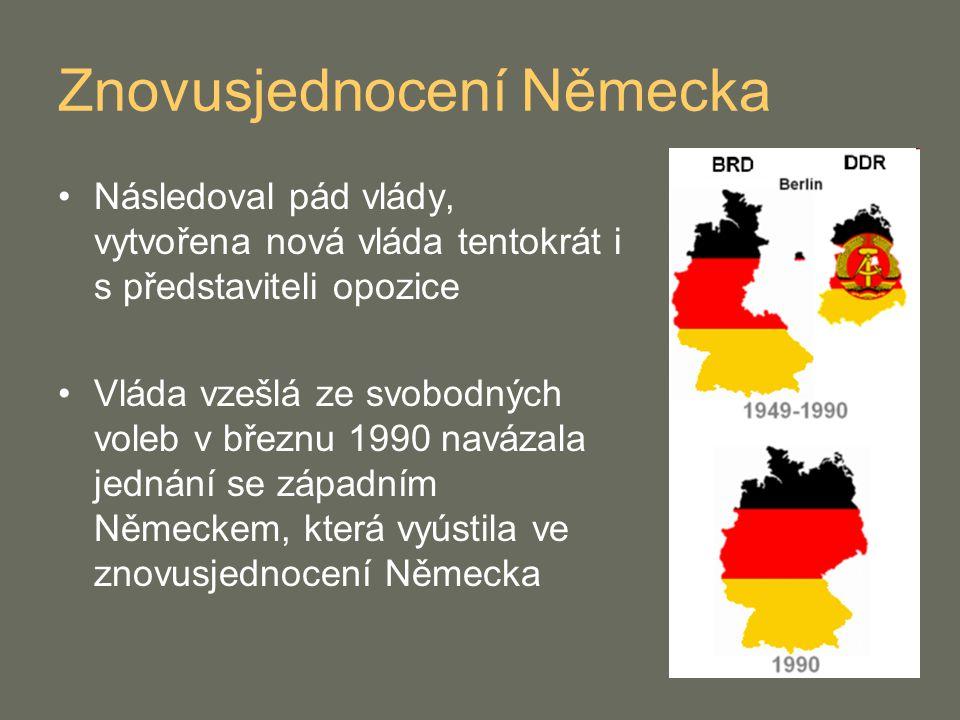 Znovusjednocení Německa Následoval pád vlády, vytvořena nová vláda tentokrát i s představiteli opozice Vláda vzešlá ze svobodných voleb v březnu 1990