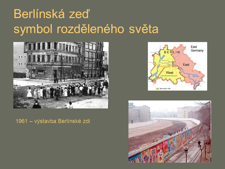 Berlínská zeď symbol rozděleného světa 1961 – výstavba Berlínské zdi
