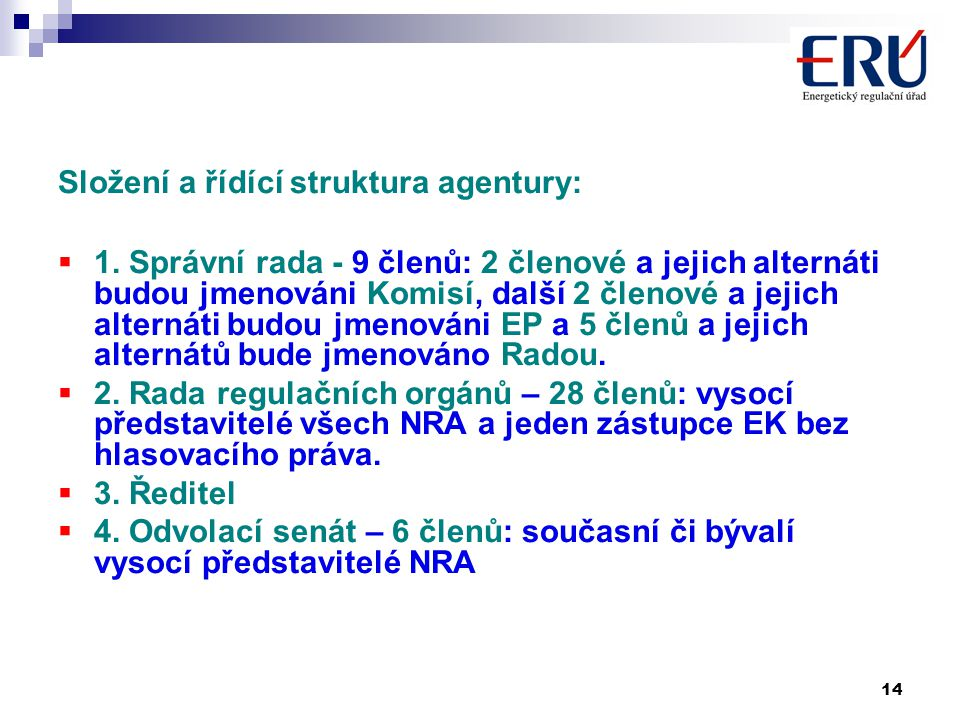 14 Složení a řídící struktura agentury:  1.