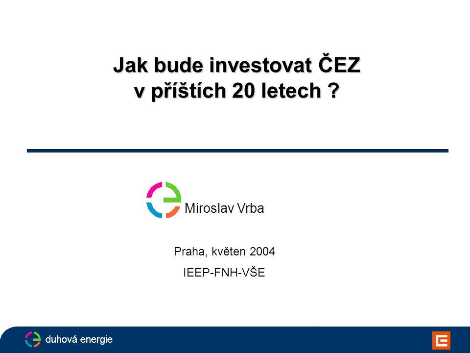 duhová energie Jak bude investovat ČEZ v příštích 20 letech .