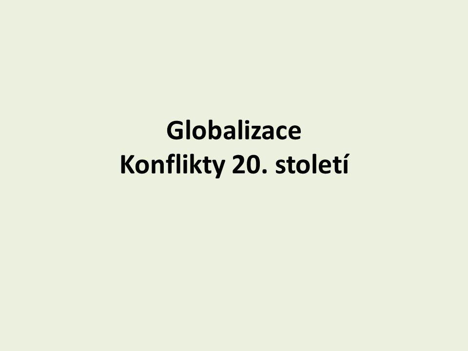 Globalizace Konflikty 20. století