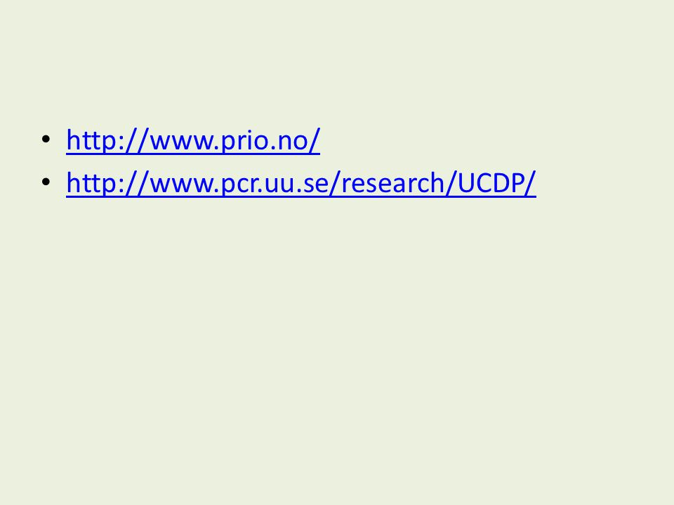http://www.prio.no/ http://www.pcr.uu.se/research/UCDP/