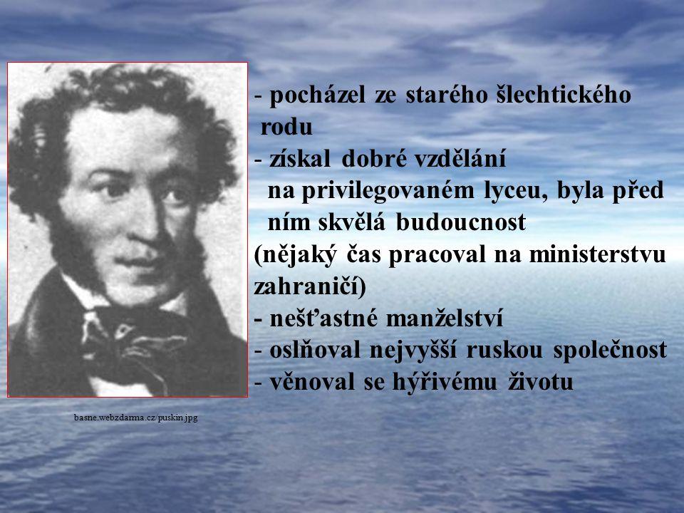 (1799 – 1837) - jeden z největších ruských básníků - zakladatel moderní ruské prózy Alexandr Sergejevič Puškin birthday.wz.cz/puskinas.jpg
