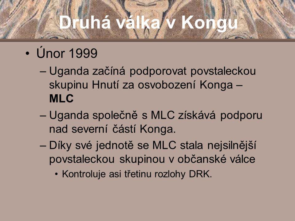 Druhá válka v Kongu Únor 1999 –Uganda začíná podporovat povstaleckou skupinu Hnutí za osvobození Konga – MLC –Uganda společně s MLC získává podporu na