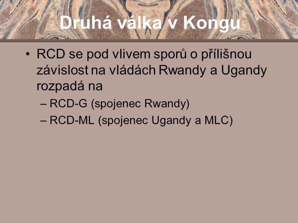 Druhá válka v Kongu RCD se pod vlivem sporů o přílišnou závislost na vládách Rwandy a Ugandy rozpadá na –RCD-G (spojenec Rwandy) –RCD-ML (spojenec Uga