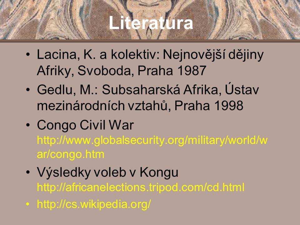 Literatura Lacina, K. a kolektiv: Nejnovější dějiny Afriky, Svoboda, Praha 1987 Gedlu, M.: Subsaharská Afrika, Ústav mezinárodních vztahů, Praha 1998