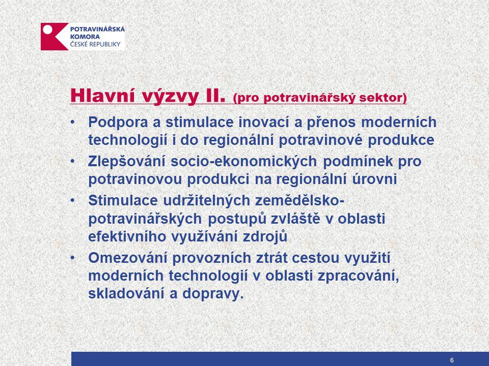 Hlavní výzvy II. (pro potravinářský sektor) Podpora a stimulace inovací a přenos moderních technologií i do regionální potravinové produkce Zlepšování