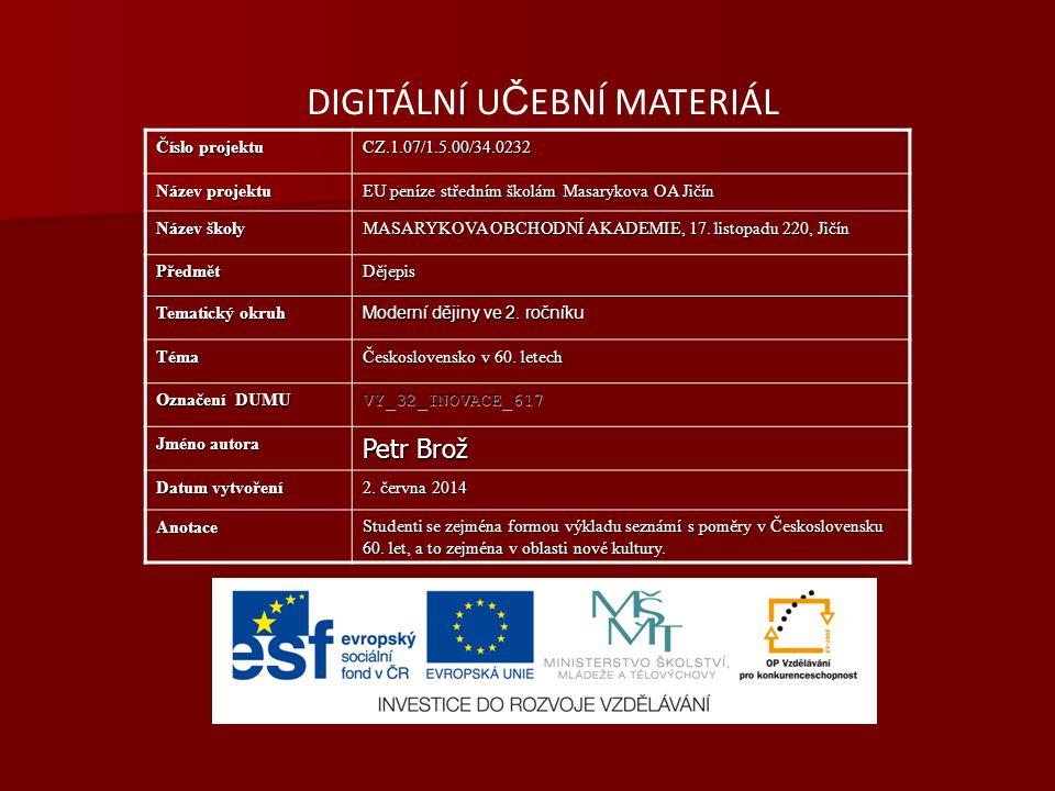 DIGITÁLNÍ U Č EBNÍ MATERIÁL Číslo projektu CZ.1.07/1.5.00/34.0232 Název projektu EU peníze středním školám Masarykova OA Jičín Název školy MASARYKOVA OBCHODNÍ AKADEMIE, 17.
