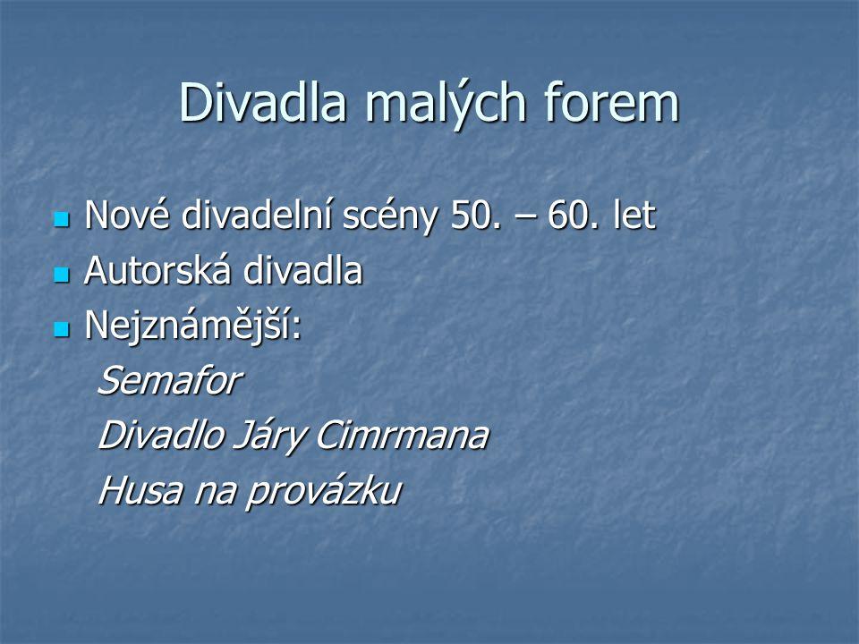 Divadla malých forem Nové divadelní scény 50.– 60.