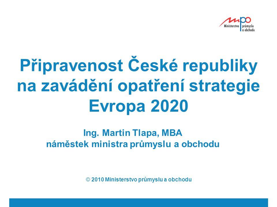 Připravenost České republiky na zavádění opatření strategie Evropa 2020 Ing.