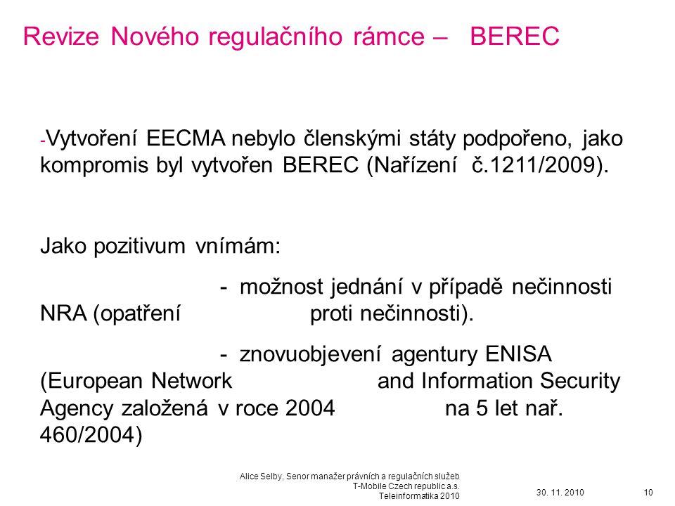 30. 11. 2010 Alice Selby, Senor manažer právních a regulačních služeb T-Mobile Czech republic a.s.