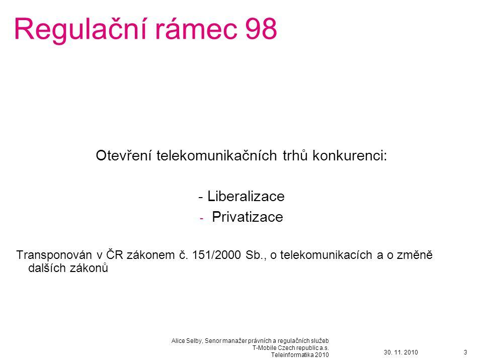 30.11. 2010 Alice Selby, Senor manažer právních a regulačních služeb T-Mobile Czech republic a.s.