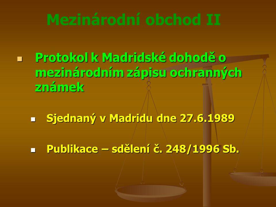 Mezinárodní obchod II Smlouva o známkovém právu - TLT Smlouva o známkovém právu - TLT Sjednaná v Ženevě dne 27.10.1994 Sjednaná v Ženevě dne 27.10.1994 Publikace ČR – sdělení č.
