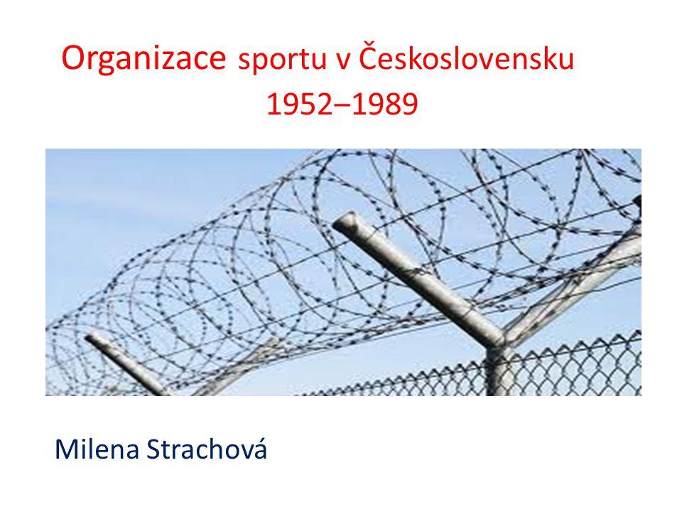 Organizace sportu v Československu 1952‒1989 Milena Strachová