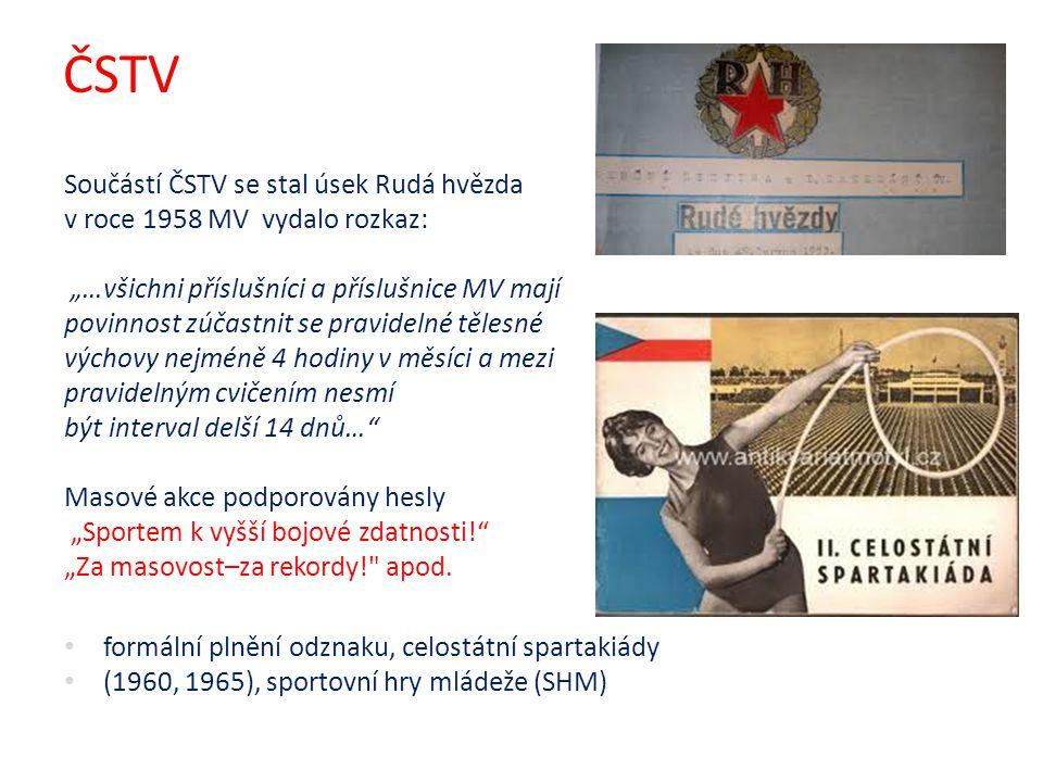 """ČSTV Součástí ČSTV se stal úsek Rudá hvězda v roce 1958 MV vydalo rozkaz: """"…všichni příslušníci a příslušnice MV mají povinnost zúčastnit se pravideln"""