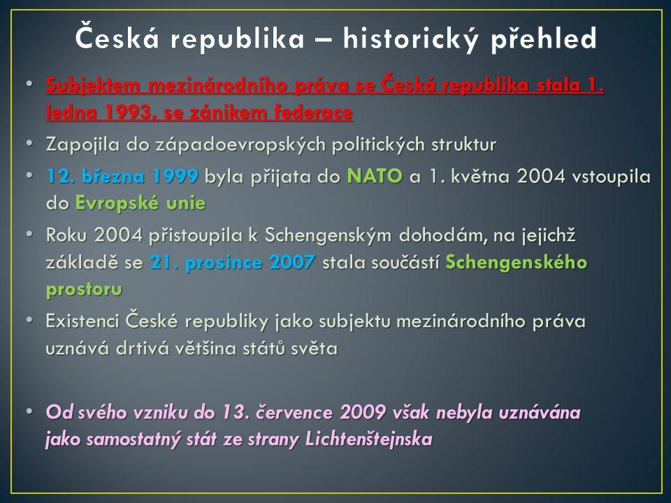 Subjektem mezinárodního práva se Česká republika stala 1. ledna 1993, se zánikem federace Subjektem mezinárodního práva se Česká republika stala 1. le