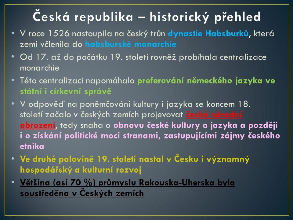 V roce 1526 nastoupila na český trůn dynastie Habsburků, která zemi včlenila do habsburské monarchie Od 17. až do počátku 19. století rovněž probíhala