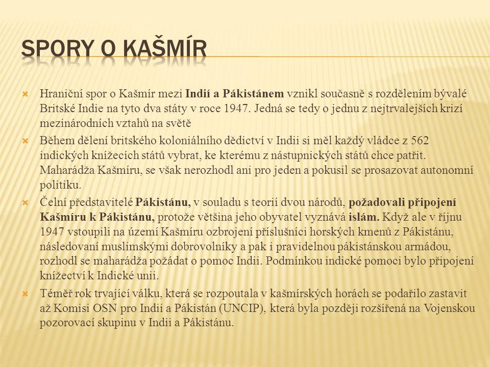  Hraniční spor o Kašmír mezi Indií a Pákistánem vznikl současně s rozdělením bývalé Britské Indie na tyto dva státy v roce 1947. Jedná se tedy o jedn