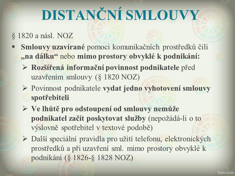 """DISTANČNÍ SMLOUVY § 1820 a násl. NOZ  Smlouvy uzavírané pomoci komunikačních prostředků čili """"na dálku"""" nebo mimo prostory obvyklé k podnikání:  Roz"""