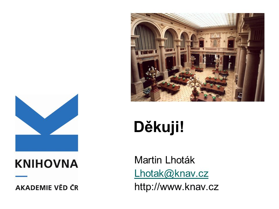 Děkuji! Martin Lhoták Lhotak@knav.cz http://www.knav.cz