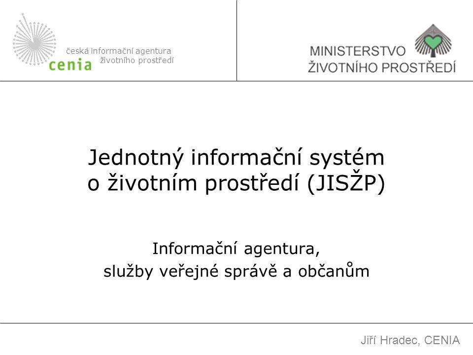 JISŽP je budován na základě pověření MŽP kompetenčním zákonem (2/1969Sb.) Sdružuje všechny informační zdroje resortu životního prostředí Dnes 37 informačních systémů a 5000 databází Výstupy z monitoringu životního prostředí, ohlašování a výzkumu Jednotlivé informační zdroje nejsou jednotně řízeny česká informační agentura životního prostředí Jednotný informační systém o životním prostředí