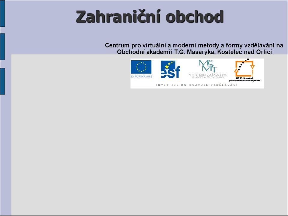 Zahraniční obchod Centrum pro virtuální a moderní metody a formy vzdělávání na Obchodní akademii T.G. Masaryka, Kostelec nad Orlicí