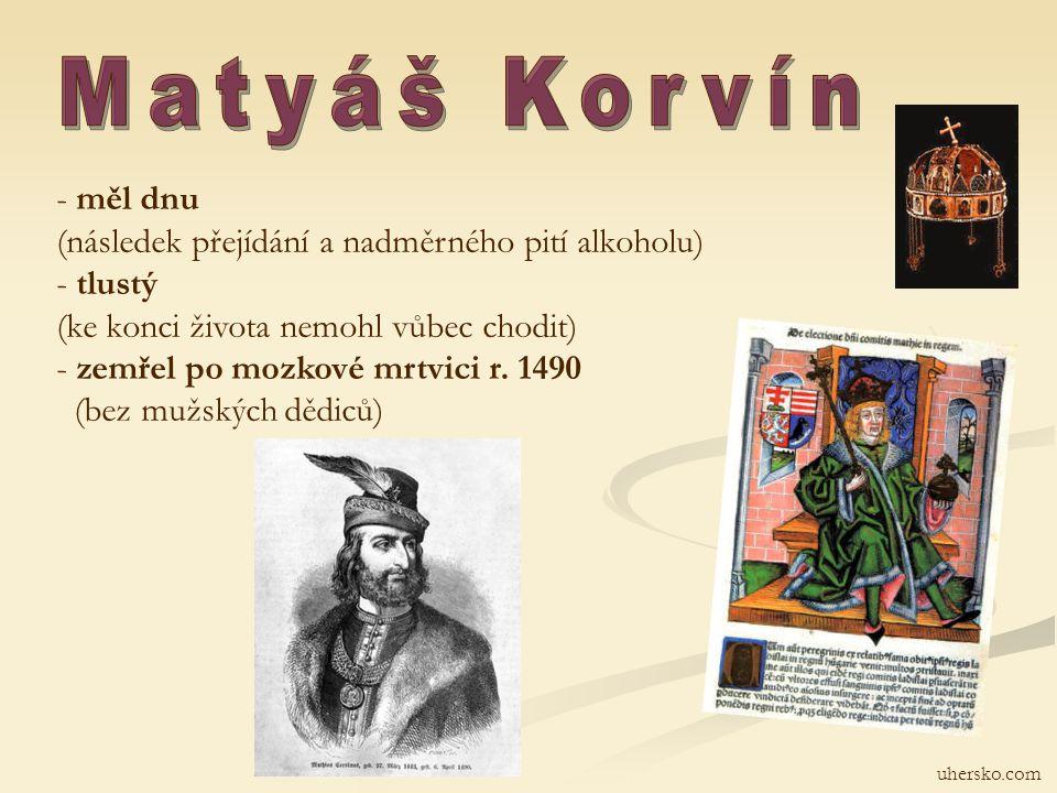 uhersko.com - měl dnu (následek přejídání a nadměrného pití alkoholu) - tlustý (ke konci života nemohl vůbec chodit) - zemřel po mozkové mrtvici r.