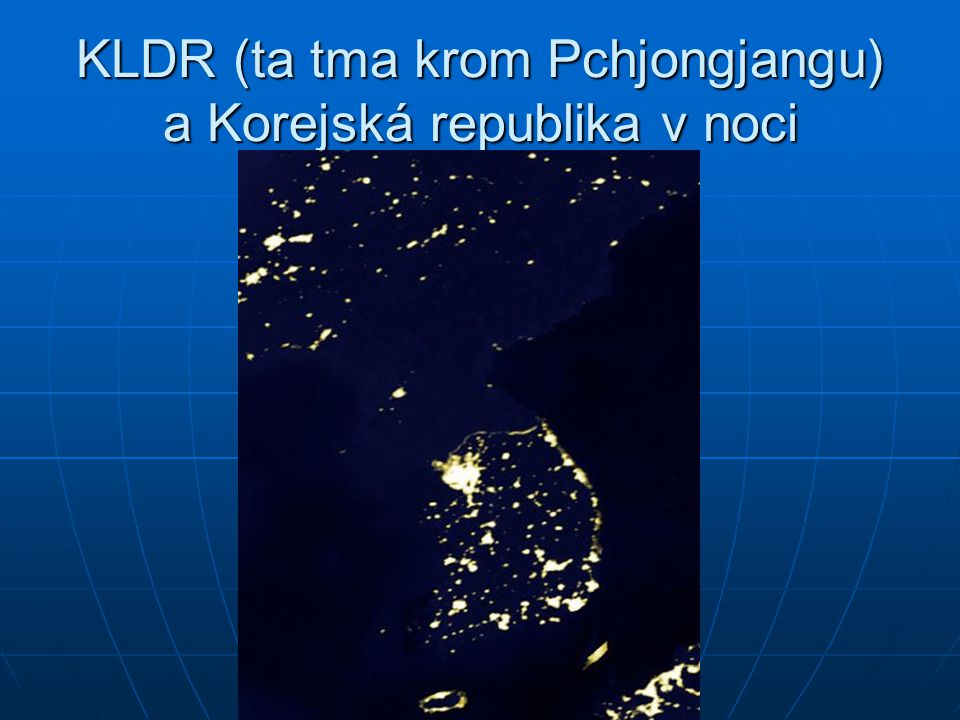KLDR (ta tma krom Pchjongjangu) a Korejská republika v noci