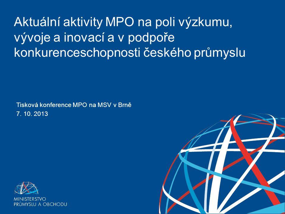 EXPORTNÍ STRATEGIE ČESKÉ REPUBLIKY PRO OBDOBÍ 2012 - 2020 Aktuální aktivity MPO na poli výzkumu, vývoje a inovací a v podpoře konkurenceschopnosti čes