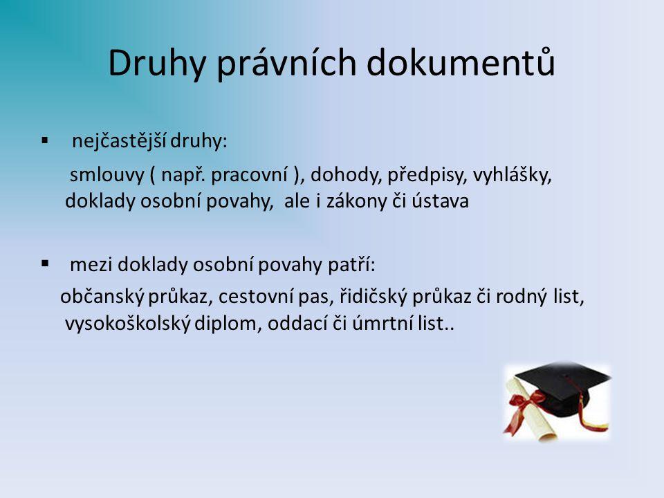 Druhy právních dokumentů  nejčastější druhy: smlouvy ( např.