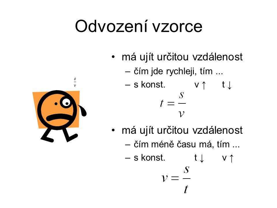 s v * t Odvození vzorce s = v * t