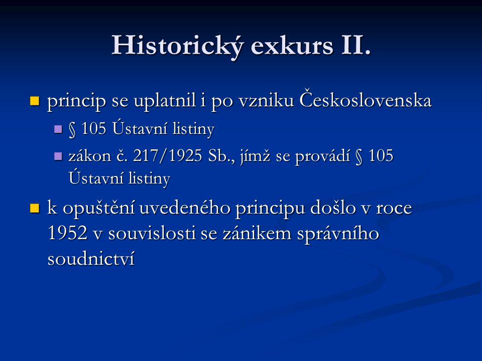 Historický exkurs II. princip se uplatnil i po vzniku Československa princip se uplatnil i po vzniku Československa § 105 Ústavní listiny § 105 Ústavn