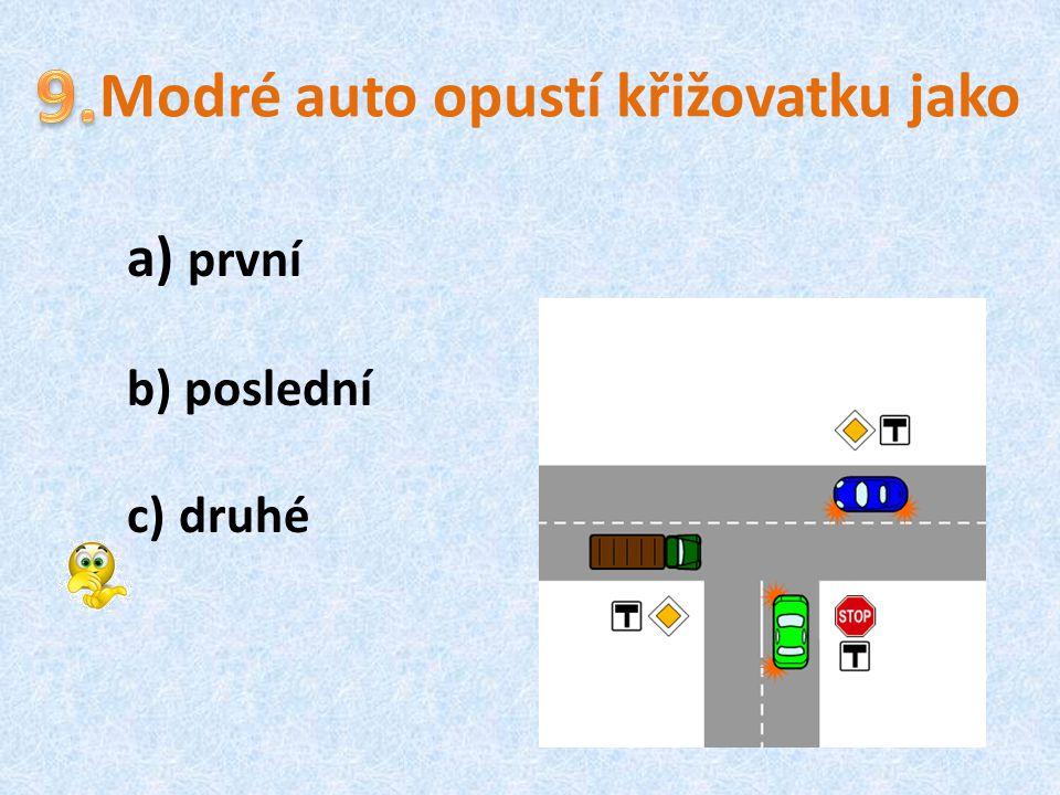 Modré auto opustí křižovatku jako a) první b) poslední c) druhé
