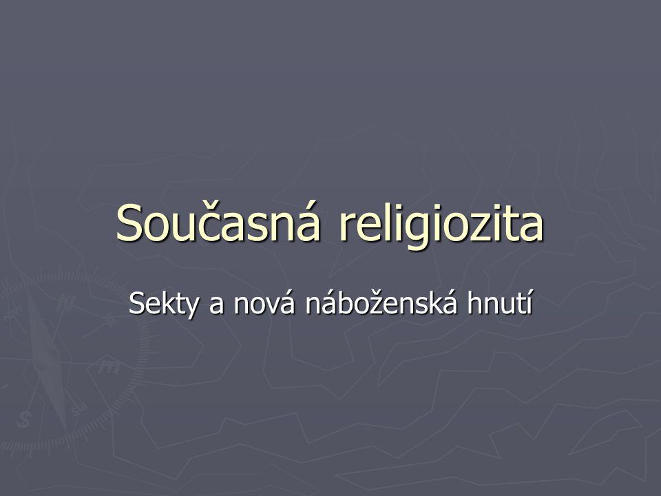 Současná religiozita Sekty a nová náboženská hnutí