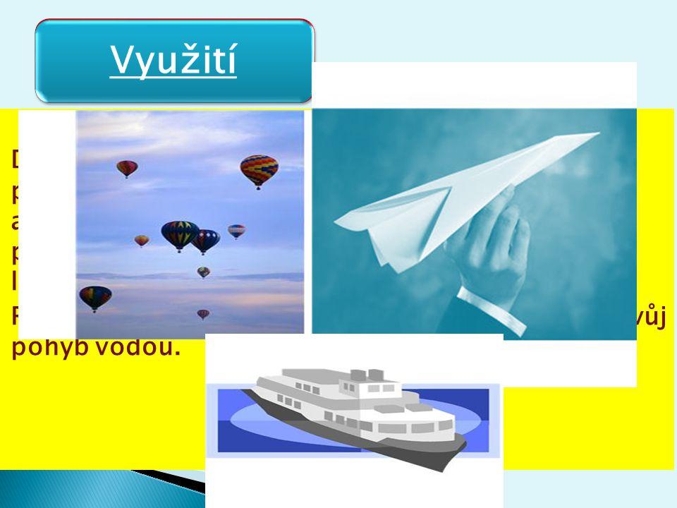 Díky hydrostatickému (či aerostatickému) vztlaku plavou lodě (rozdíl mezi vztlakovou silou a gravitační silou působící na těleso umožňuje popsat plová