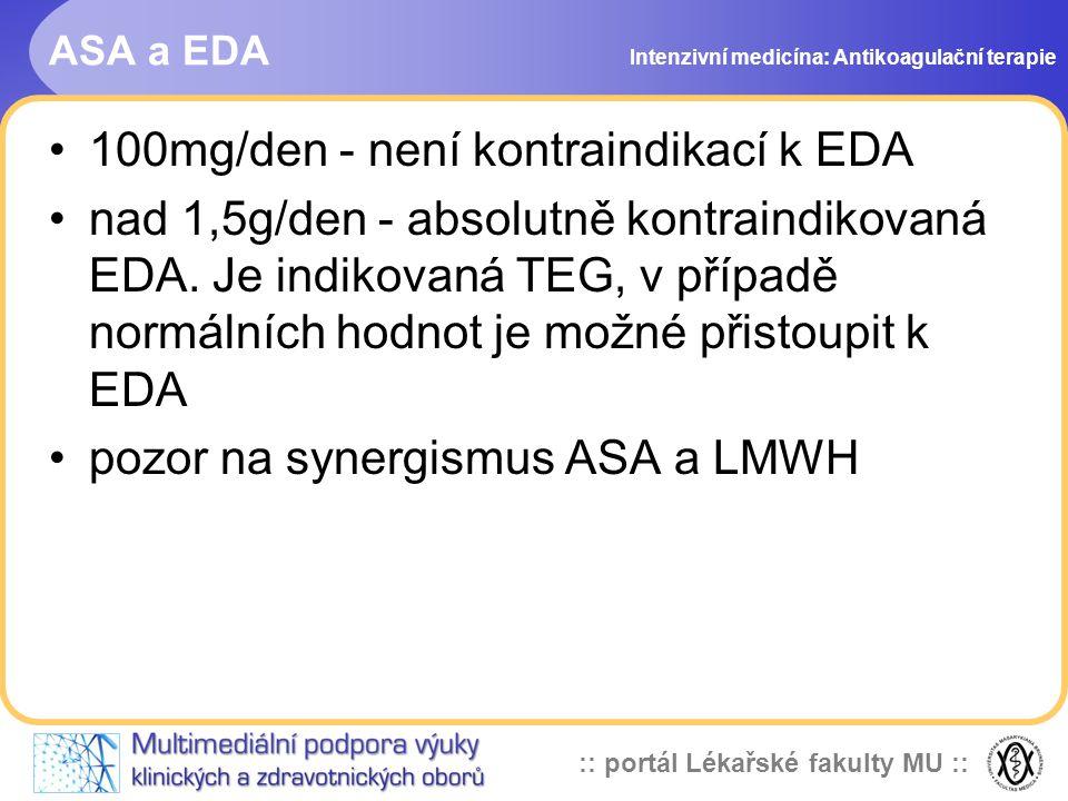 :: portál Lékařské fakulty MU :: ASA a EDA 100mg/den - není kontraindikací k EDA nad 1,5g/den - absolutně kontraindikovaná EDA.