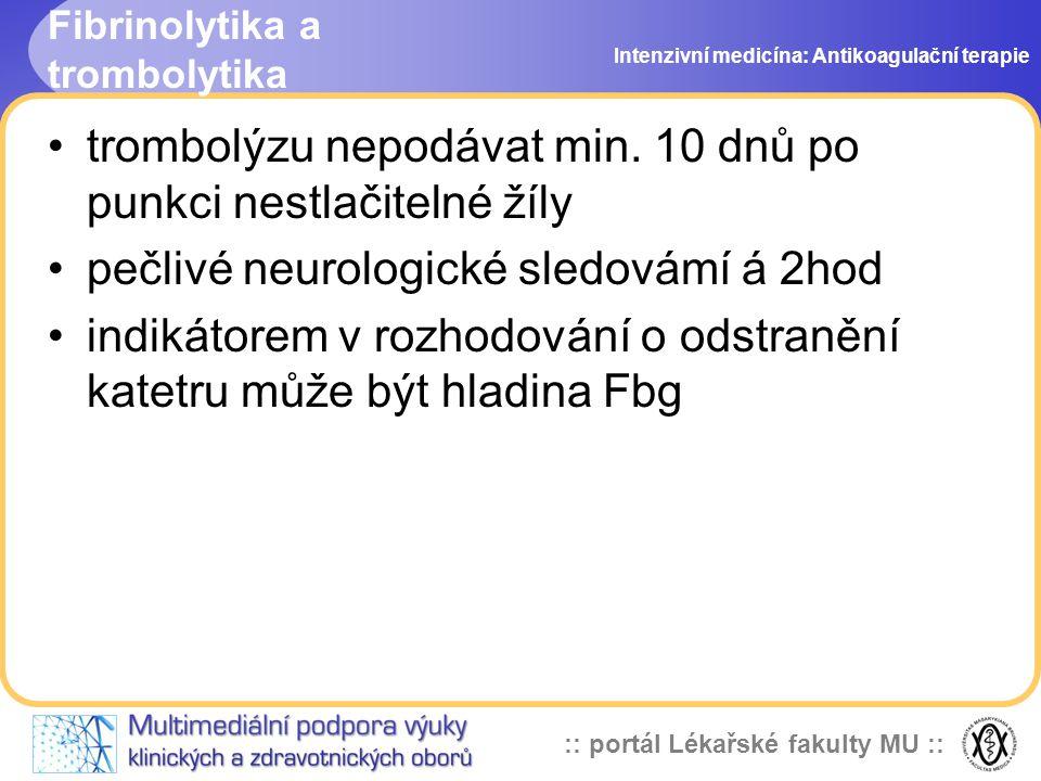 :: portál Lékařské fakulty MU :: Fibrinolytika a trombolytika trombolýzu nepodávat min.