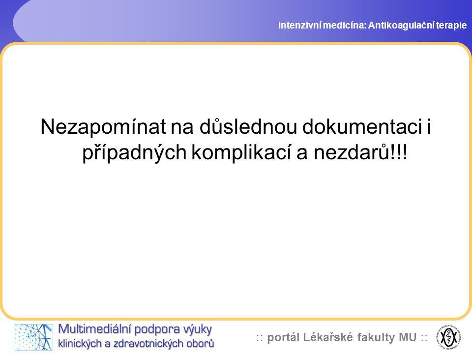 :: portál Lékařské fakulty MU :: Nezapomínat na důslednou dokumentaci i případných komplikací a nezdarů!!.