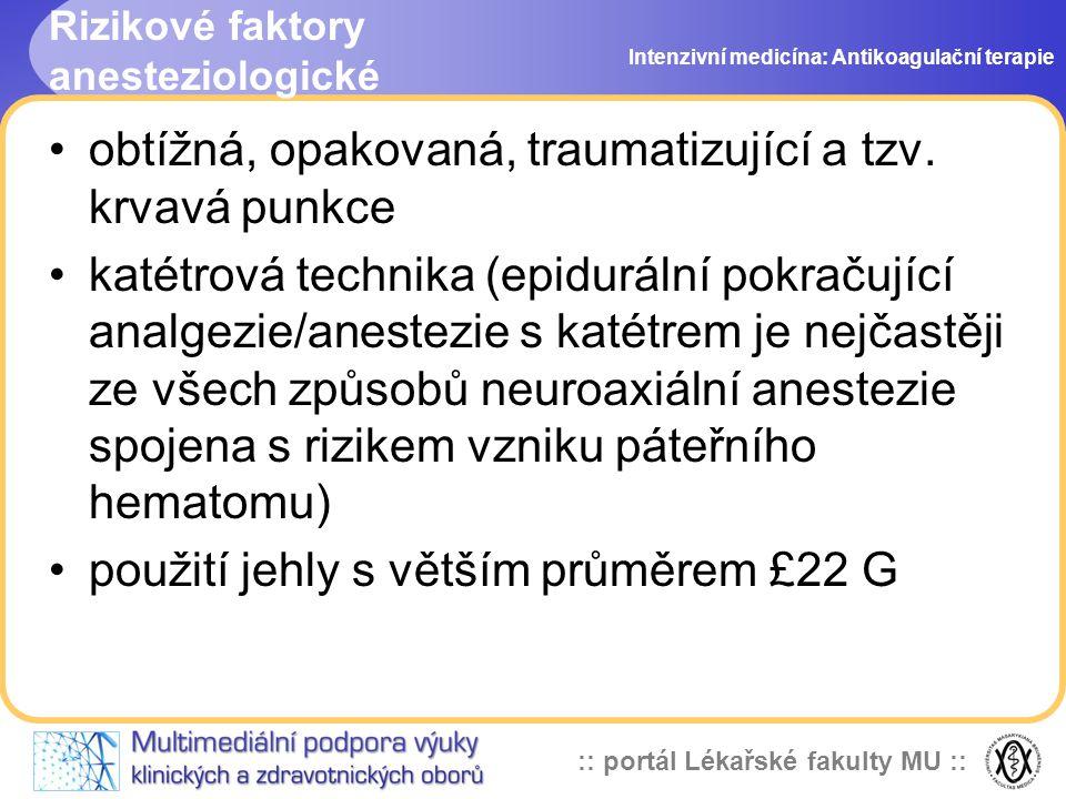 :: portál Lékařské fakulty MU :: Rizikové faktory anesteziologické obtížná, opakovaná, traumatizující a tzv.